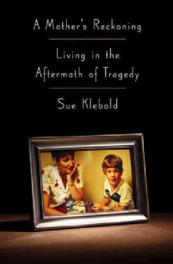 A Mother's Reckoning: Living in the Aftermath of Tragedy, Includes PDF of Acknowledgments and Resources From the Book (CD-Audio)