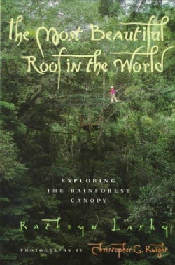 The Most Beautiful Roof in the World: Exploring the Rainforest Canopy (Paperback)