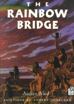 The Rainbow Bridge: Inspired by a Chumash Tale (Paperback)