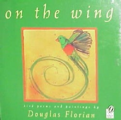 On the Wing: Bird Poems and Paintings (Paperback)
