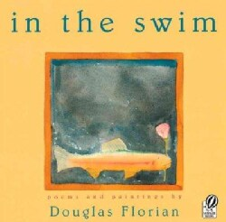 In the Swim: Poems and Paintings (Paperback)
