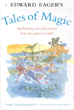 Edward Eager's Tales of Magic : Half Magic, Knight's Castle, the Time Garden, Magic by the Lake (Paperback)