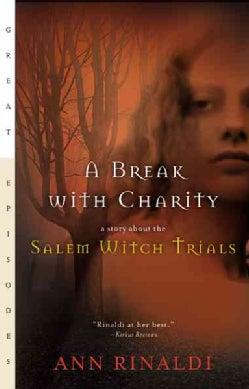 A Break With Charity: A Story About the Salem Witch Trials (Paperback)