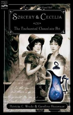 Sorcery and Cecelia or The Enchanted Chocolate Pot (Paperback)