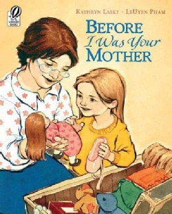 Before I Was Your Mother (Paperback)