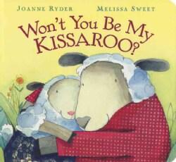 Won't You Be My Kissaroo? (Board book)