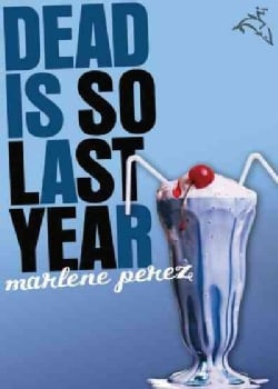 Dead Is So Last Year (Paperback)