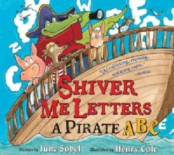 Shiver Me Letters: A Pirate ABC (Paperback)