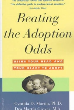 Beating the Adoption Odds: Using Your Head and Your Heart to Adopt (Paperback)