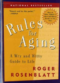 Rules for Aging: A Wry and Witty Guide to Life (Paperback)