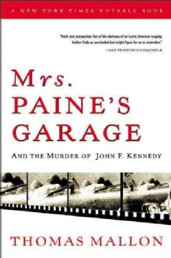 Mrs. Paine's Garage: And the Murder of John F. Kennedy (Paperback)