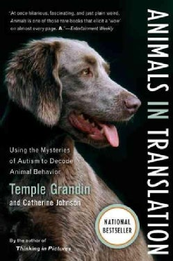 Animals In Translation: Using The Mysteries Of Autism To Decode Animal Behavior (Paperback)