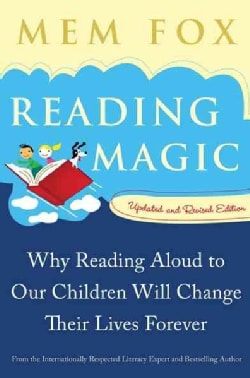 Reading Magic: Why Reading Aloud to Our Children Will Change Their Lives Forever (Paperback)