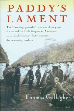 Paddy's Lament: Ireland, 1846-1847 : Prelude to Hatred (Paperback)