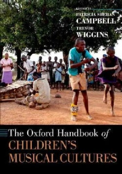 The Oxford Handbook of Children's Musical Cultures (Paperback)