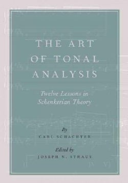 The Art of Tonal Analysis: Twelve Lessons in Schenkerian Theory (Hardcover)