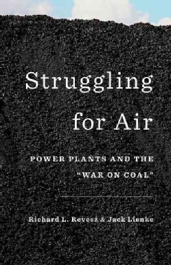 """Struggling for Air: Power Plants and the """"War on Coal"""" (Hardcover)"""