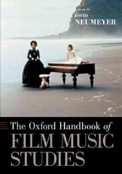 The Oxford Handbook of Film Music Studies (Paperback)