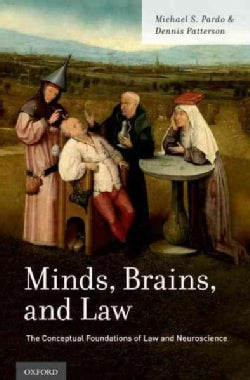 Minds, Brains, and Law: The Conceptual Foundations of Law and Neuroscience (Paperback)