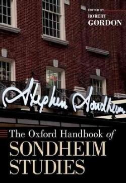 The Oxford Handbook of Sondheim Studies (Paperback)