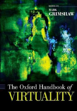 The Oxford Handbook of Virtuality (Paperback)