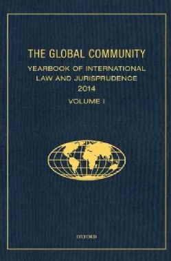 The Global Community Yearbook of International Law and Jurisprudence 2014: 2014 Global Community: Yearbook of Int... (Hardcover)