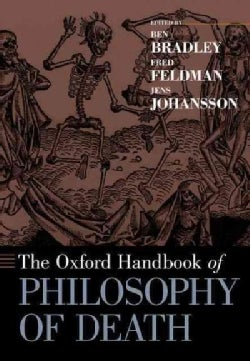 The Oxford Handbook of Philosophy of Death (Paperback)