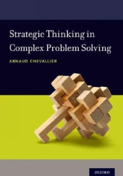 Strategic Thinking in Complex Problem Solving (Paperback)