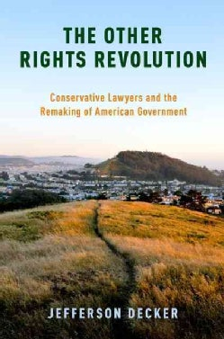 The Other Rights Revolution: Conservative Lawyers and the Remaking of American Government (Paperback)