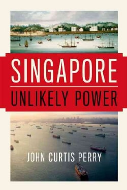 Singapore: Unlikely Power (Hardcover)