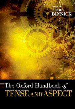 The Oxford Handbook of Tense and Aspect (Paperback)