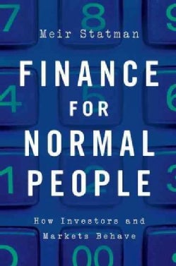 Finance for Normal People: How Investors and Markets Behave (Hardcover)