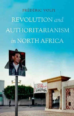 Revolution and Authoritarianism in North Africa (Paperback)