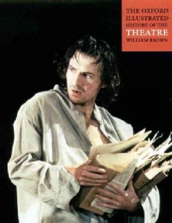 The Oxford Illustrated History of Theatre (Paperback)