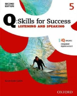Q Skills for Success Listening and Speaking, Level 5