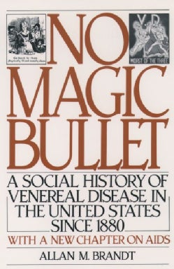 No Magic Bullet: A Social History of Venereal Disease in the United States Since 1880 (Paperback)