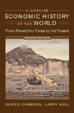 A Concise Economic History of the World: From Paleolithic Times to the Present (Paperback)