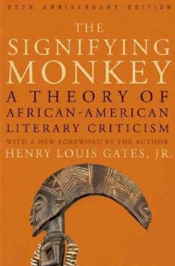 The Signifying Monkey: A Theory of African American Literary Criticism (Paperback)