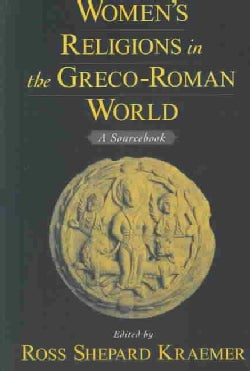 Women's Religions in the Greco-Roman World: A Sourcebook (Paperback)