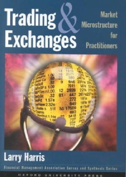 Trading and Exchanges: Market Microstructure for Practitioners (Hardcover)