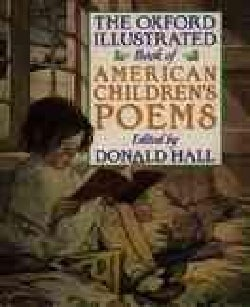 The Oxford Illustrated Book of American Children's Poems (Paperback)