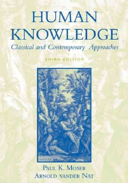 Human Knowledge: Classical and Contemporary Approaches (Paperback)