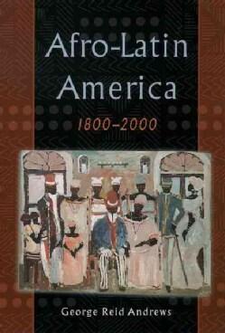Afro-Latin America, 1800-2000 (Paperback)
