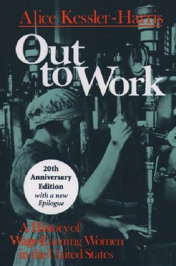 Out to Work: A History of Wage-Earning Women in the United States (Paperback)