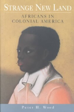 Strange New Land: Africans in Colonial America (Paperback)