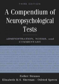 A Compendium of Neuropsychological Tests: Administration, Norms, And Commentary (Hardcover)