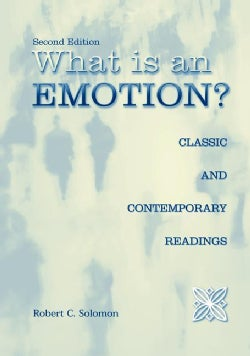 What Is an Emotion?: Classic and Contemporary Readings (Paperback)