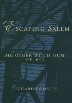 Escaping Salem: The Other Witch Hunt Of 1692 (Paperback)