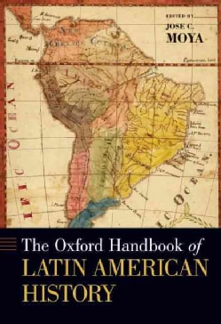 The Oxford Handbook of Latin American History (Hardcover)