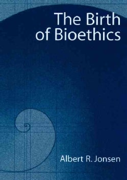 The Birth of Bioethics (Paperback)